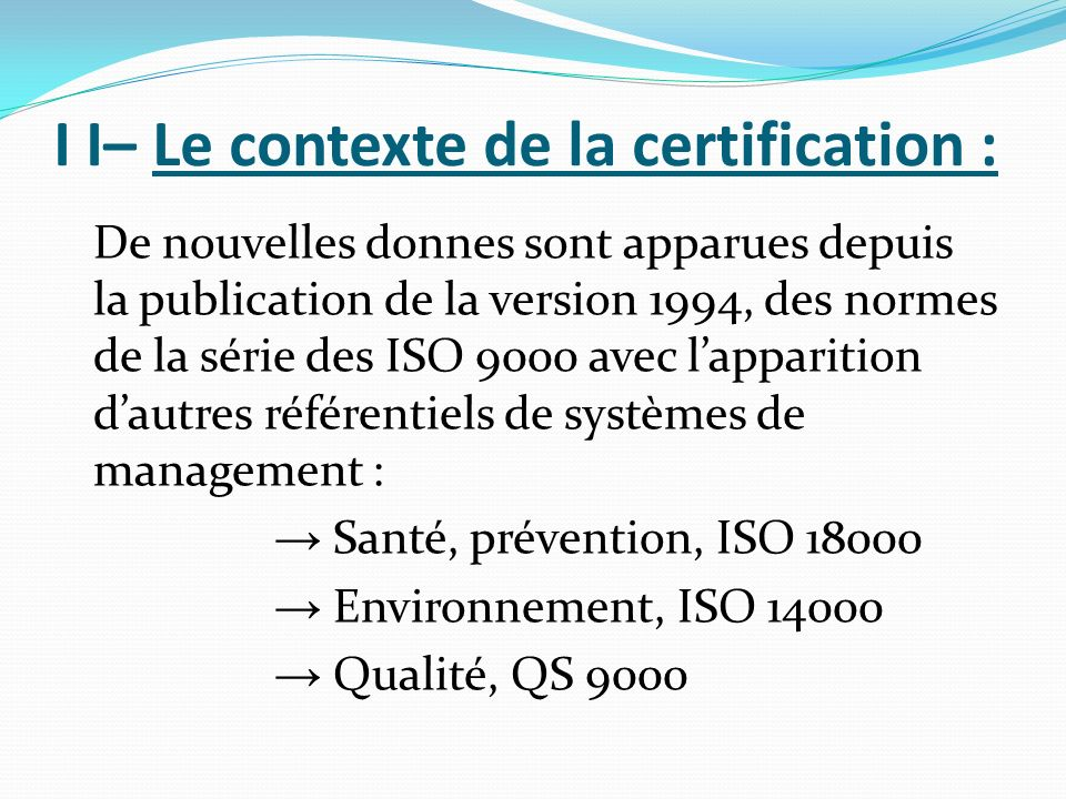 I I– Le contexte de la certification :