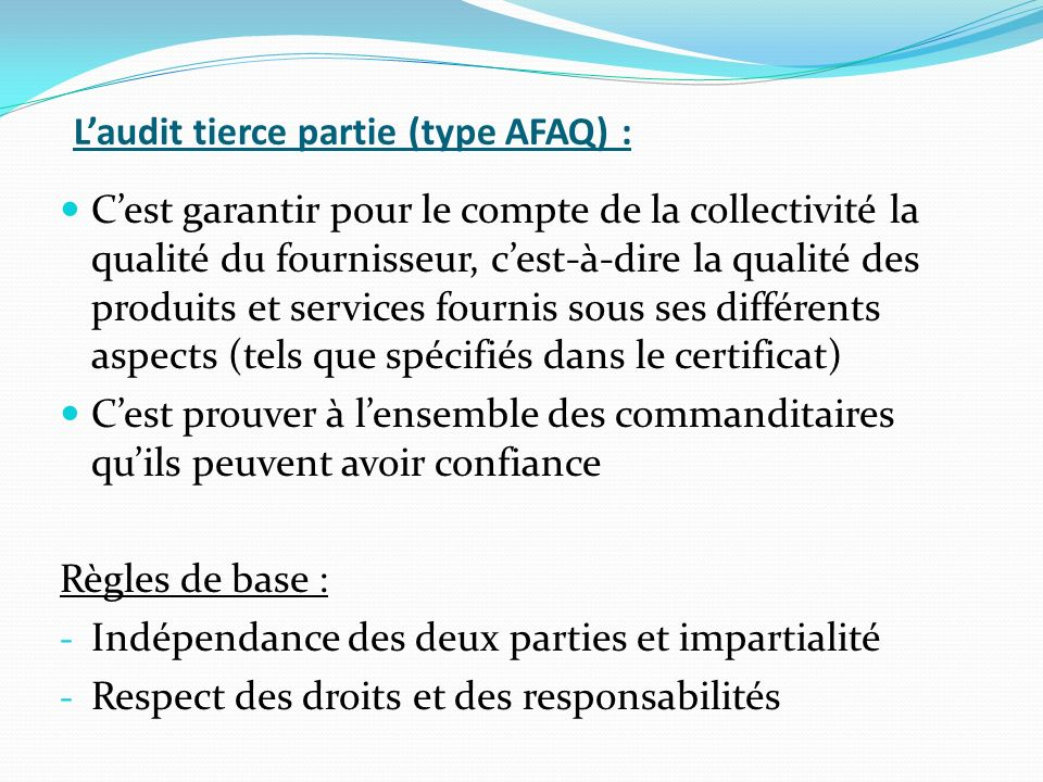 L'audit tierce partie (type AFAQ) :