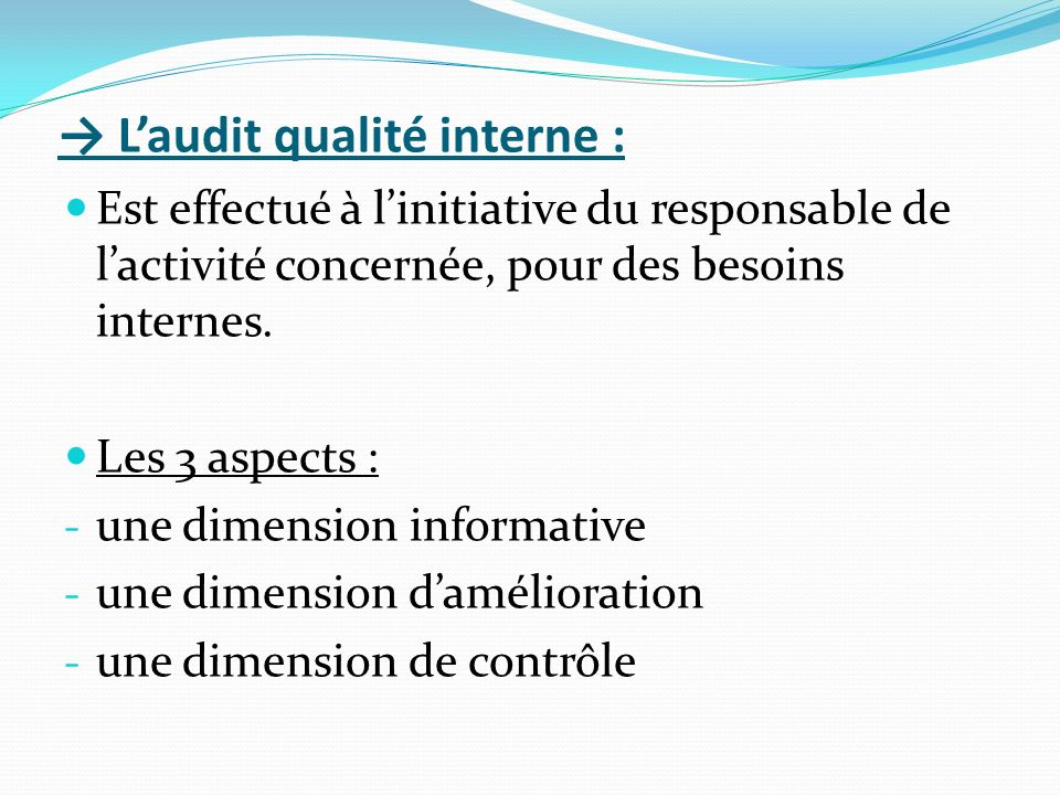 → L'audit qualité interne :