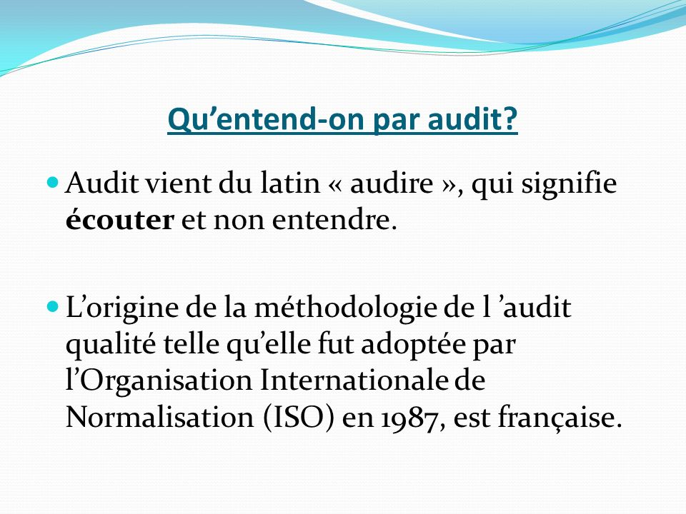 Qu'entend-on par audit