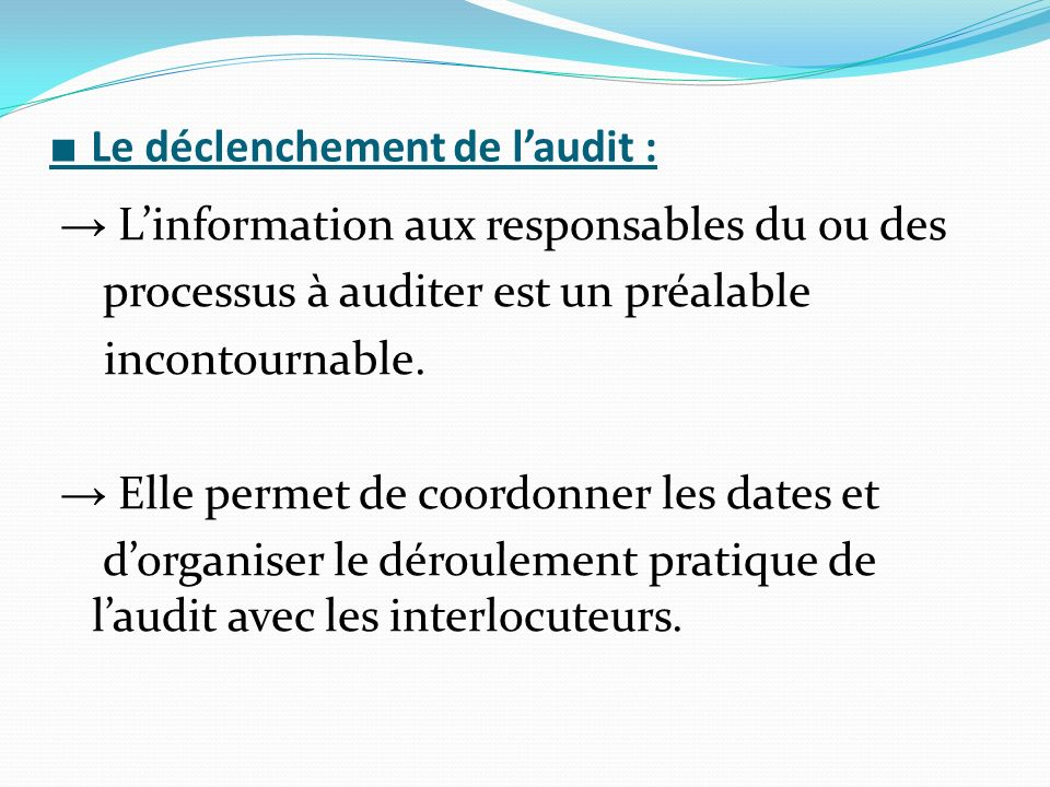■ Le déclenchement de l'audit :
