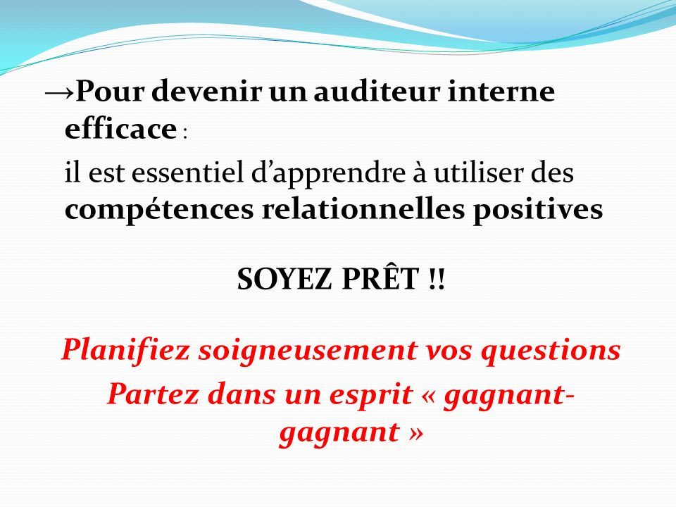 →Pour devenir un auditeur interne efficace :