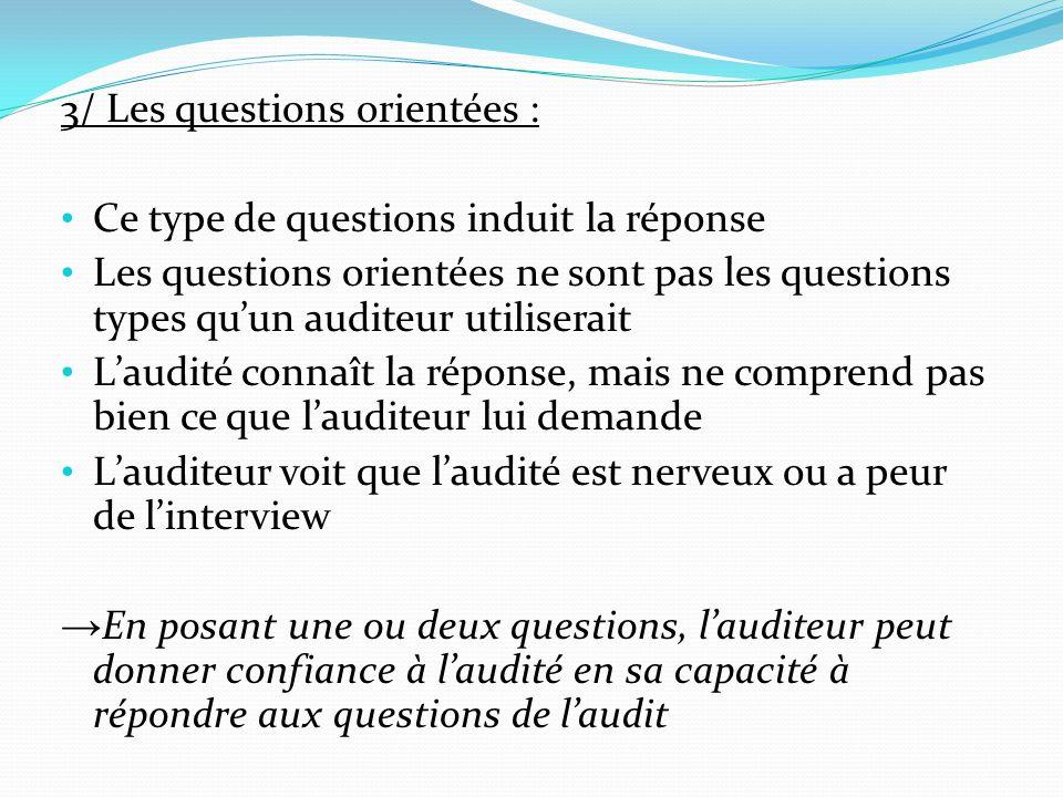 3/ Les questions orientées :