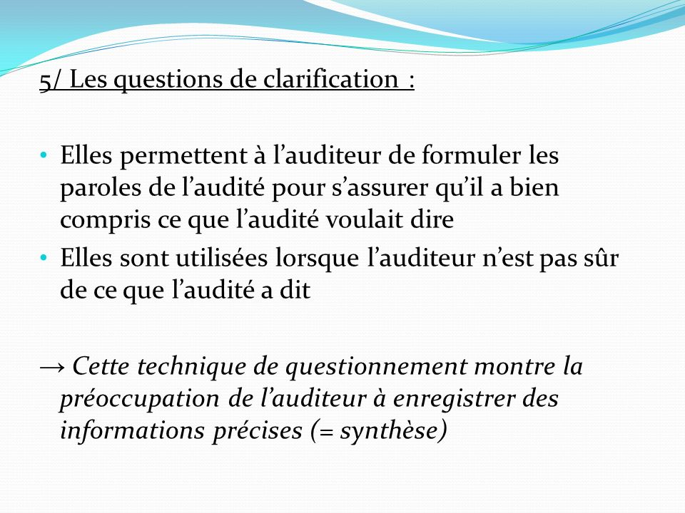 5/ Les questions de clarification :