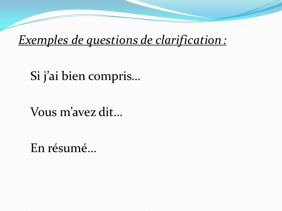 Exemples de questions de clarification :