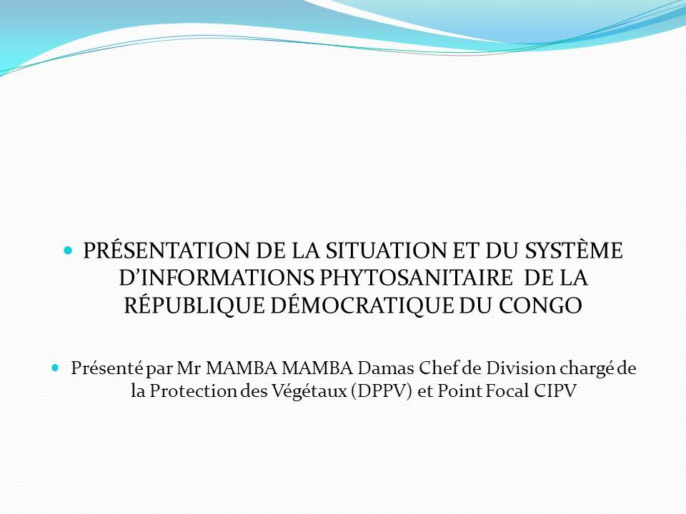 PRÉSENTATION DE LA SITUATION ET DU SYSTÈME D'INFORMATIONS PHYTOSANITAIRE DE LA RÉPUBLIQUE DÉMOCRATIQUE DU CONGO