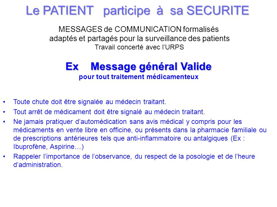 Le PATIENT participe à sa SECURITE