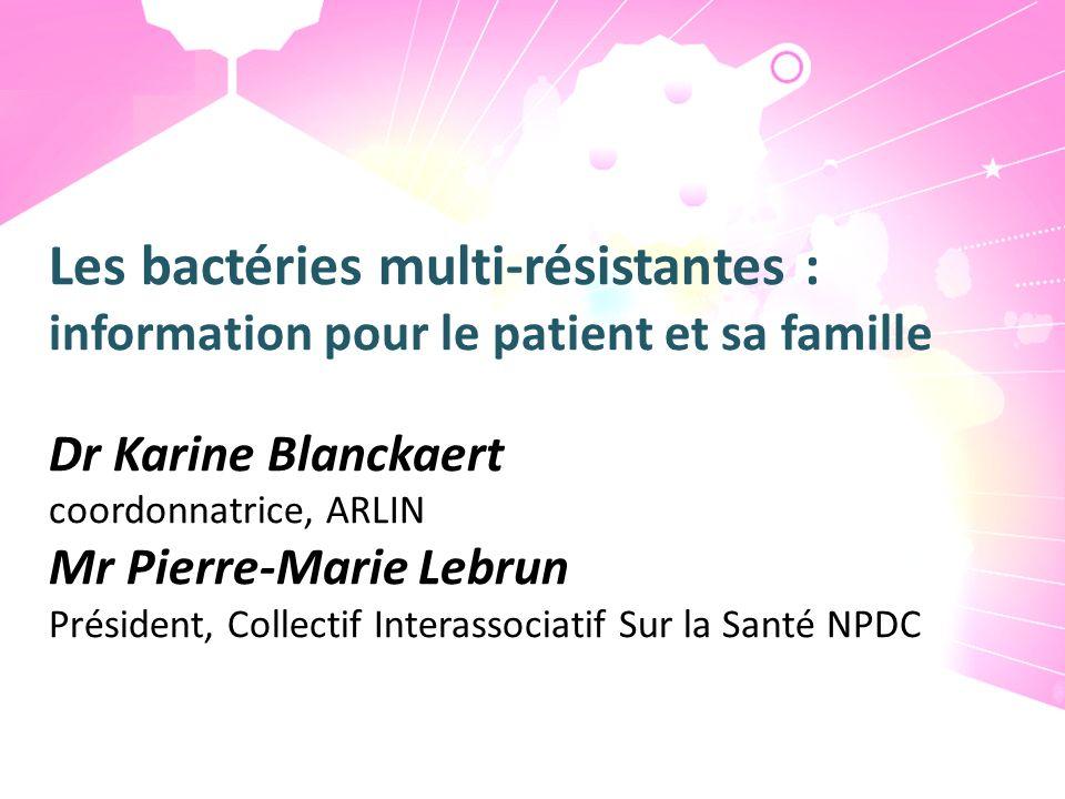 Les bactéries multi-résistantes :