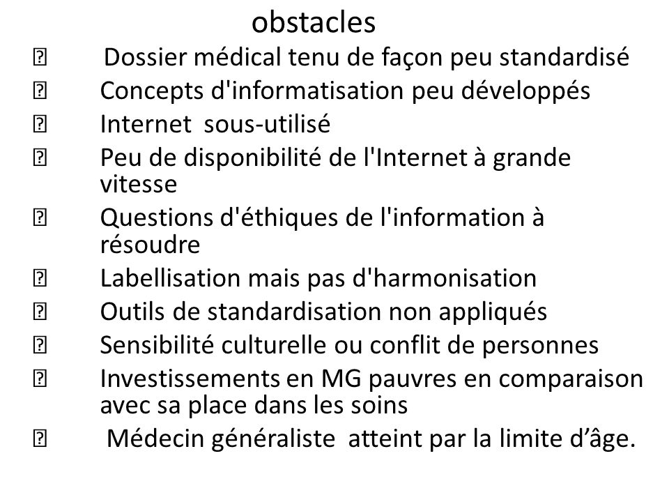 obstacles  Dossier médical tenu de façon peu standardisé