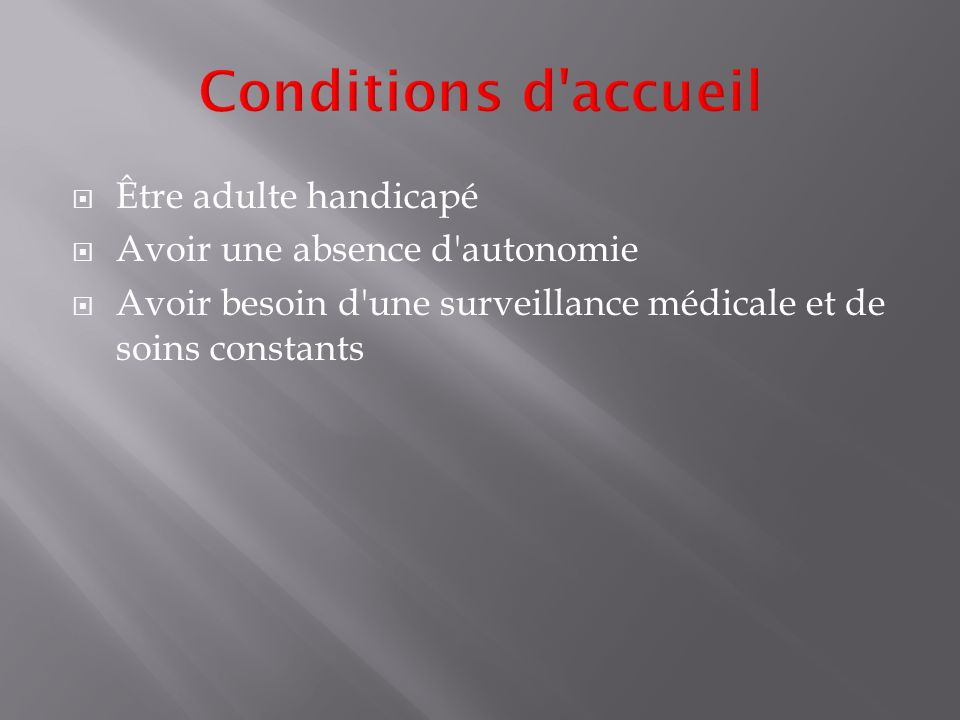 Conditions d accueil Être adulte handicapé