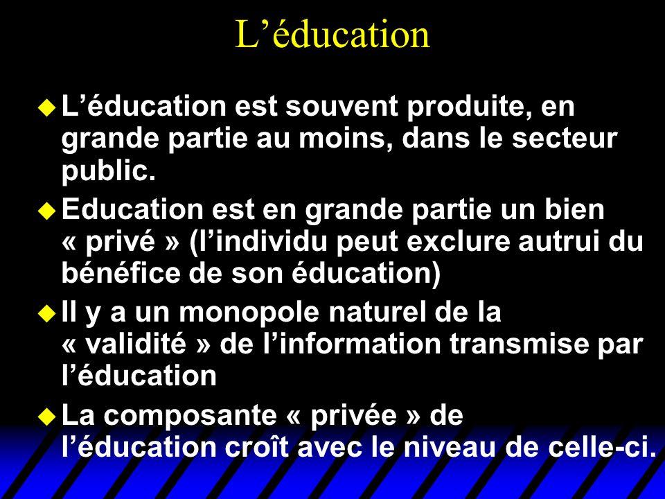 L'éducation L'éducation est souvent produite, en grande partie au moins, dans le secteur public.
