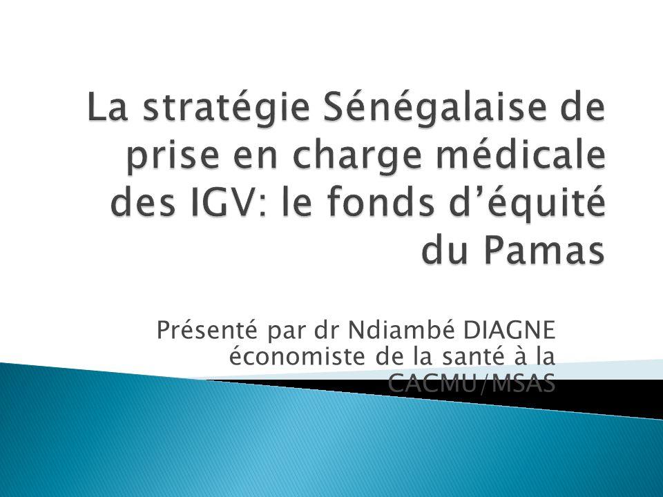 Présenté par dr Ndiambé DIAGNE économiste de la santé à la CACMU/MSAS