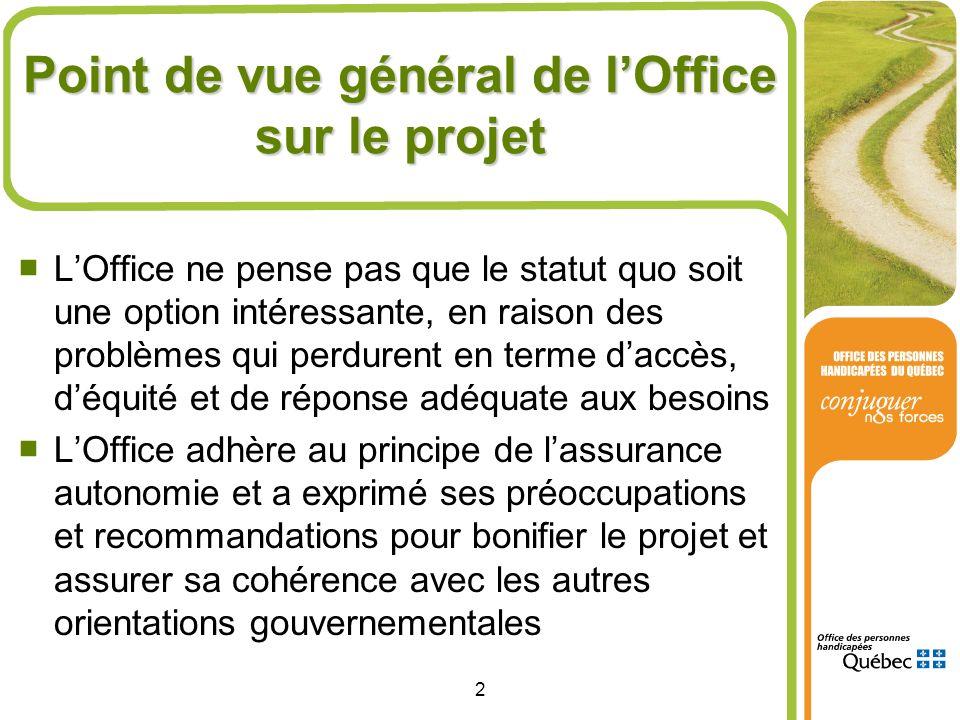 Point de vue général de l'Office sur le projet