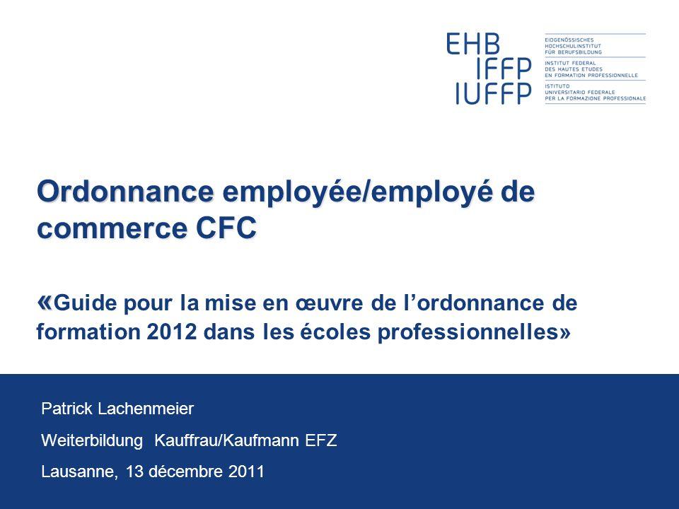 Ordonnance employée/employé de commerce CFC «Guide pour la mise en œuvre de l'ordonnance de formation 2012 dans les écoles professionnelles»