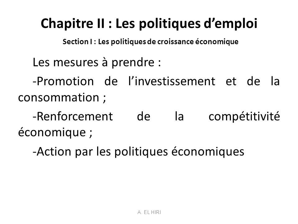 Chapitre II : Les politiques d'emploi Section I : Les politiques de croissance économique