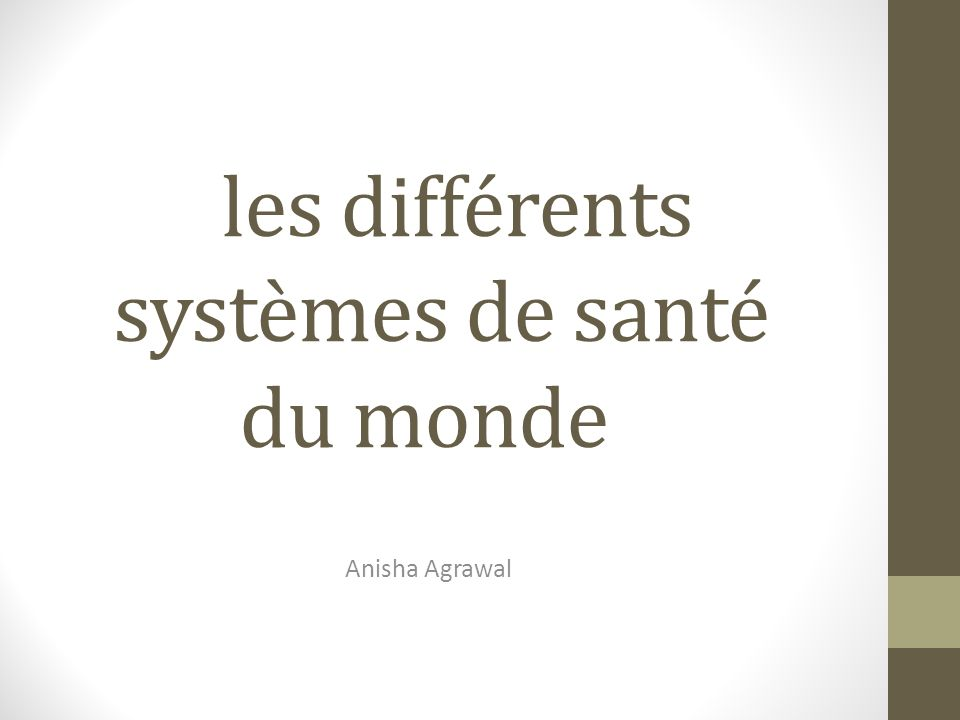 les différents systèmes de santé du monde