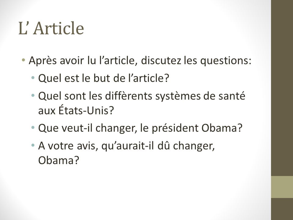 L' Article Après avoir lu l'article, discutez les questions: