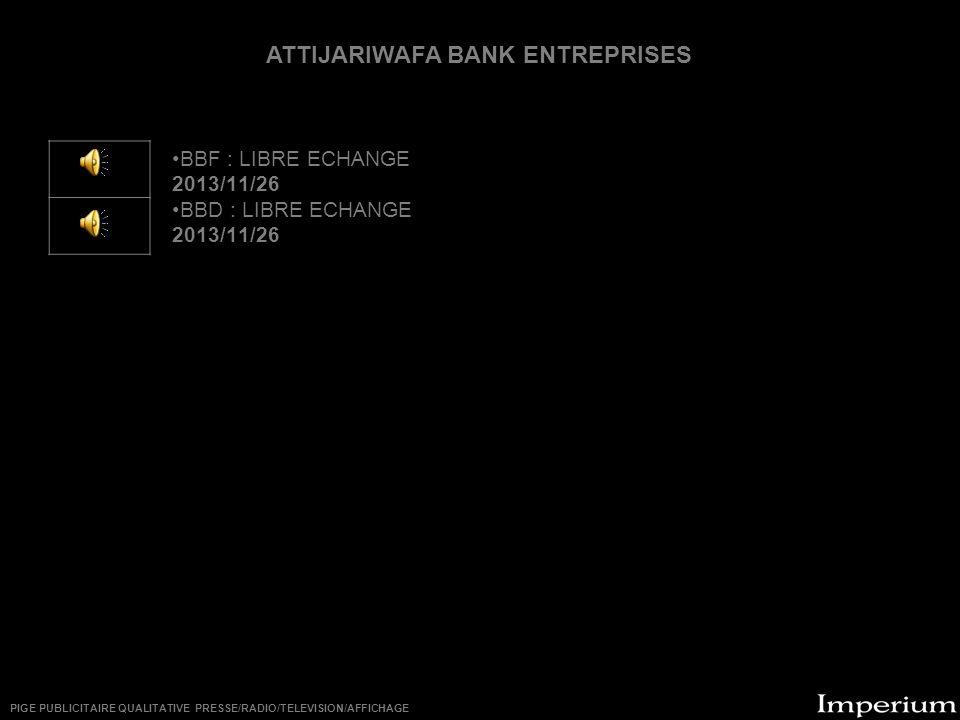 ********** ATTIJARIWAFA BANK ENTREPRISES BBF : LIBRE ECHANGE