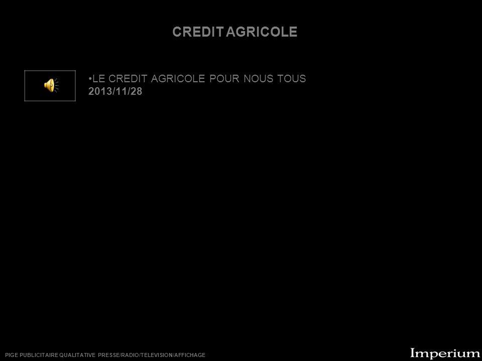 CREDIT AGRICOLE LE CREDIT AGRICOLE POUR NOUS TOUS 2013/11/28