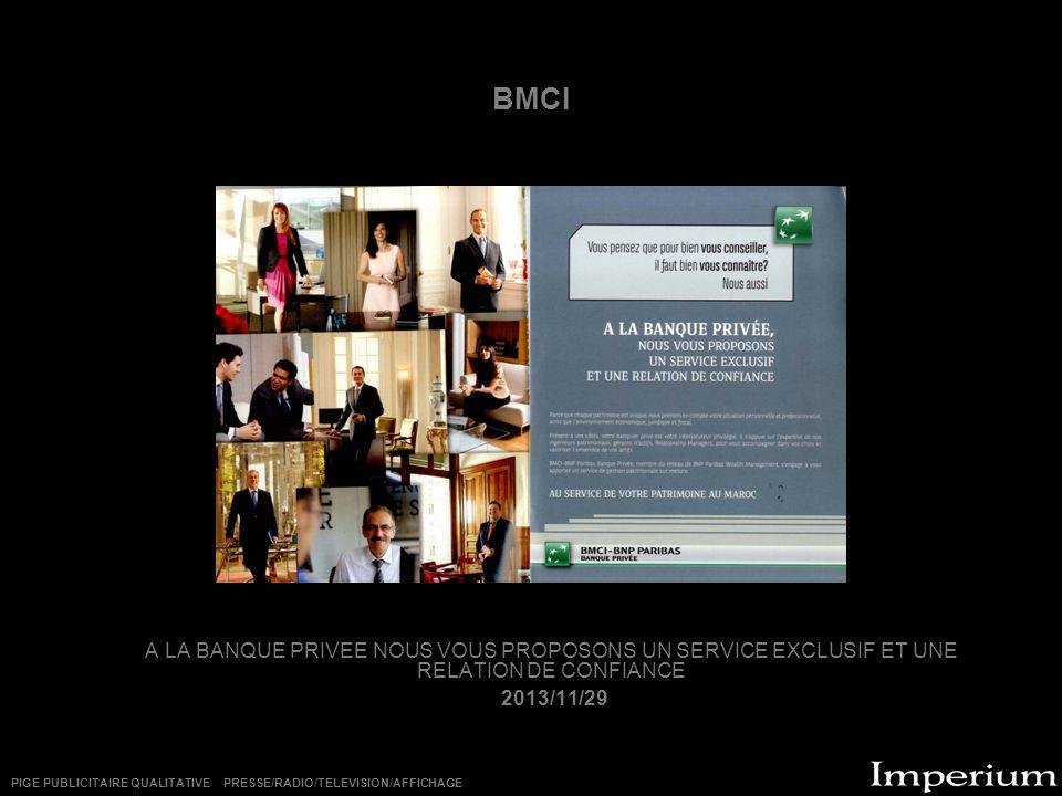 BMCI A LA BANQUE PRIVEE NOUS VOUS PROPOSONS UN SERVICE EXCLUSIF ET UNE RELATION DE CONFIANCE. 2013/11/29.