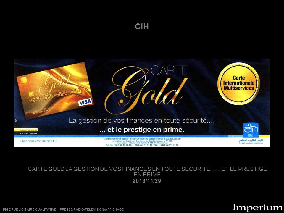 CIH CARTE GOLD LA GESTION DE VOS FINANCES EN TOUTE SECURITE...,... ET LE PRESTIGE EN PRIME. 2013/11/29.