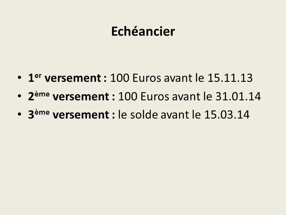 Echéancier 1er versement : 100 Euros avant le 15.11.13