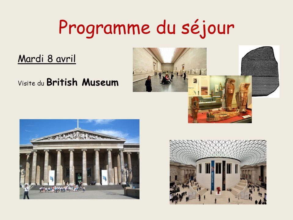 Programme du séjour Mardi 8 avril Visite du British Museum