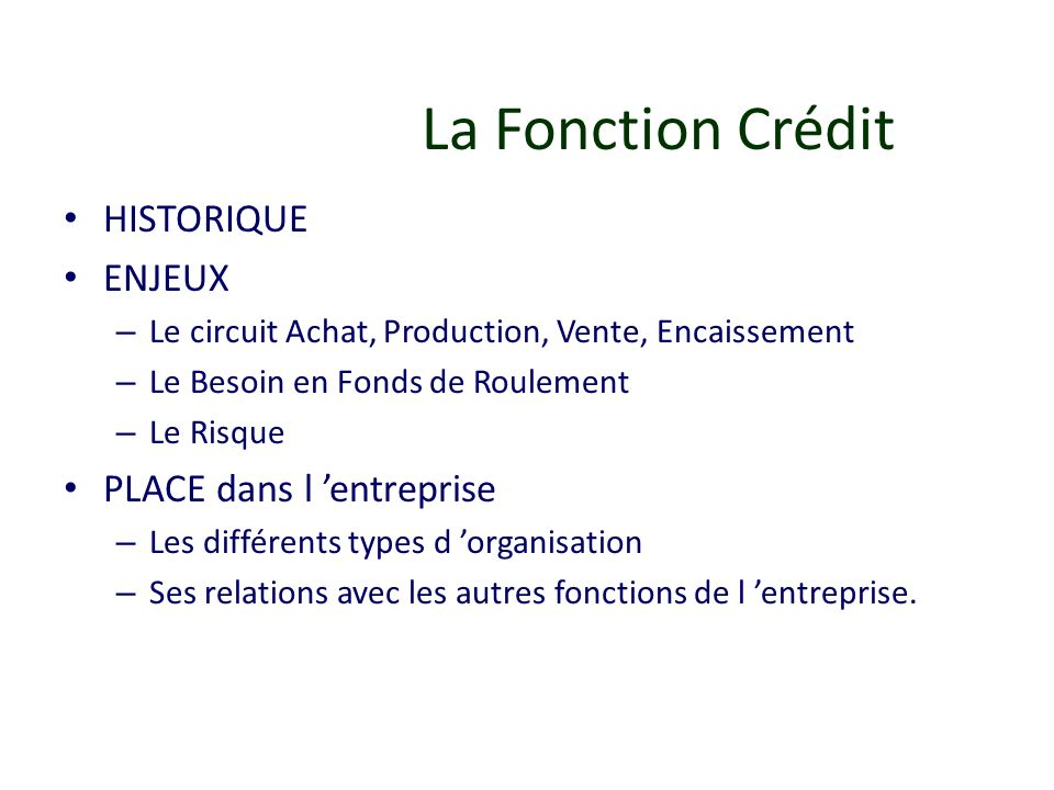 La Fonction Crédit HISTORIQUE ENJEUX PLACE dans l 'entreprise