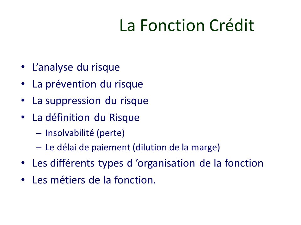 La Fonction Crédit L'analyse du risque La prévention du risque