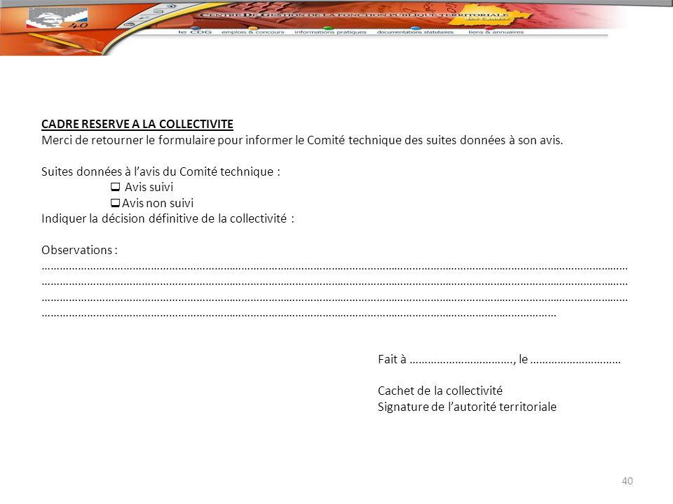 CADRE RESERVE A LA COLLECTIVITE Merci de retourner le formulaire pour informer le Comité technique des suites données à son avis.