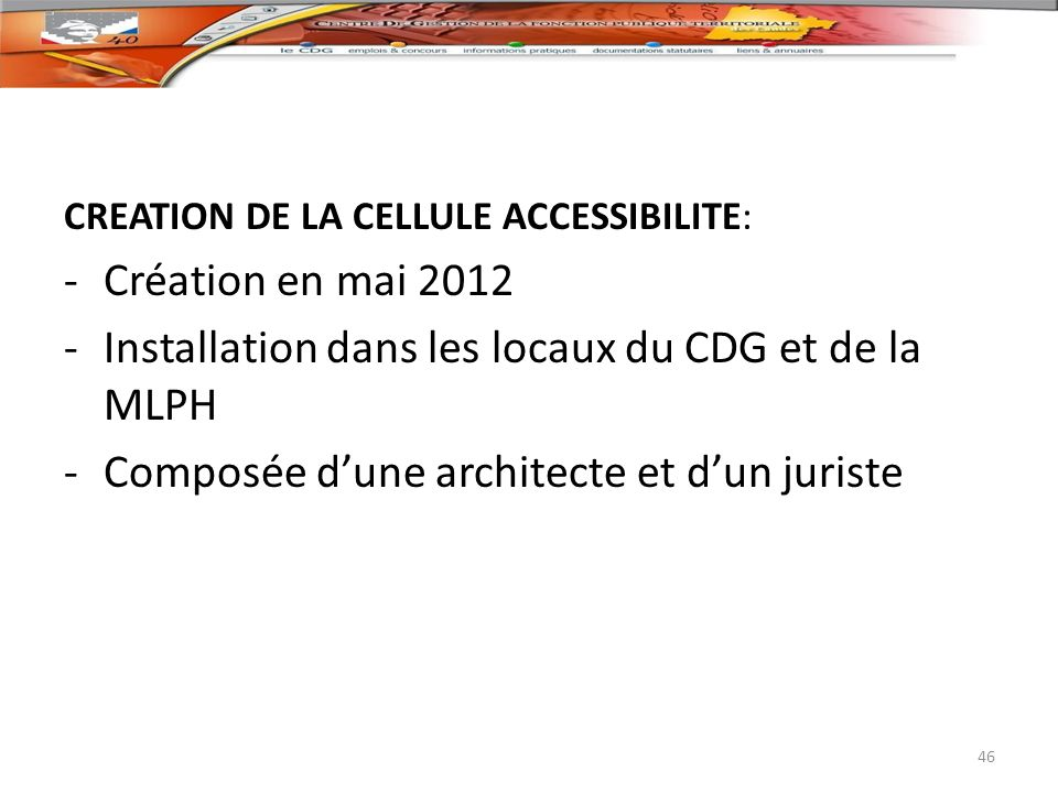 Installation dans les locaux du CDG et de la MLPH