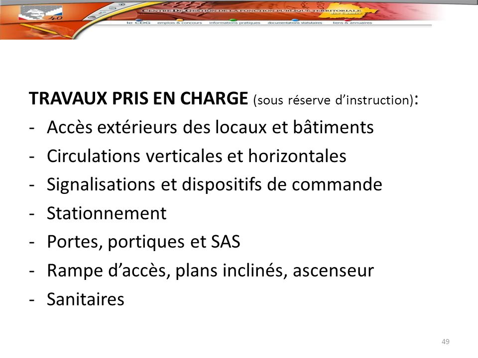 TRAVAUX PRIS EN CHARGE (sous réserve d'instruction):