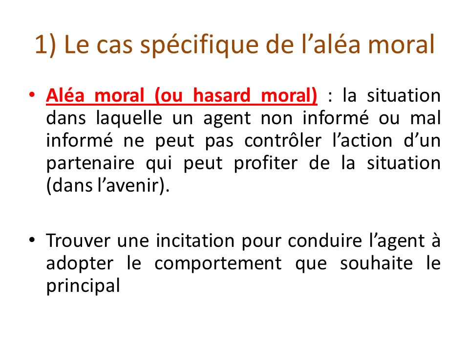 1) Le cas spécifique de l'aléa moral