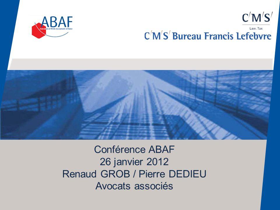 Conférence ABAF 26 janvier 2012 Renaud GROB / Pierre DEDIEU Avocats associés