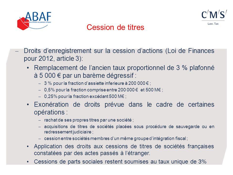 Cession de titres Droits d'enregistrement sur la cession d'actions (Loi de Finances pour 2012, article 3):