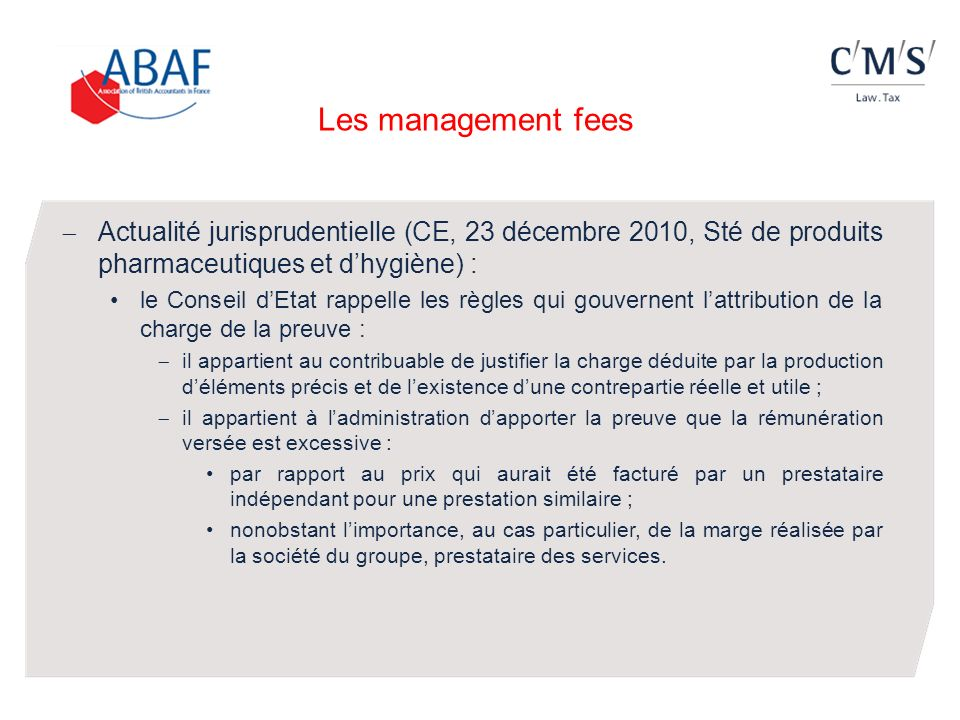 Les management fees Actualité jurisprudentielle (CE, 23 décembre 2010, Sté de produits pharmaceutiques et d'hygiène) :