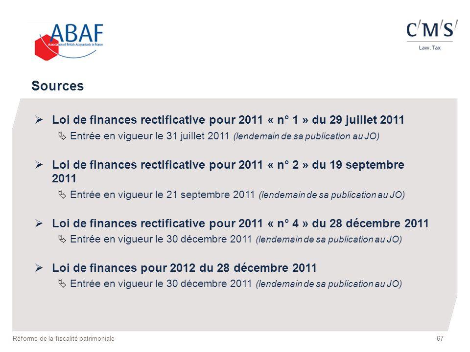 Sources Loi de finances rectificative pour 2011 « n° 1 » du 29 juillet 2011.