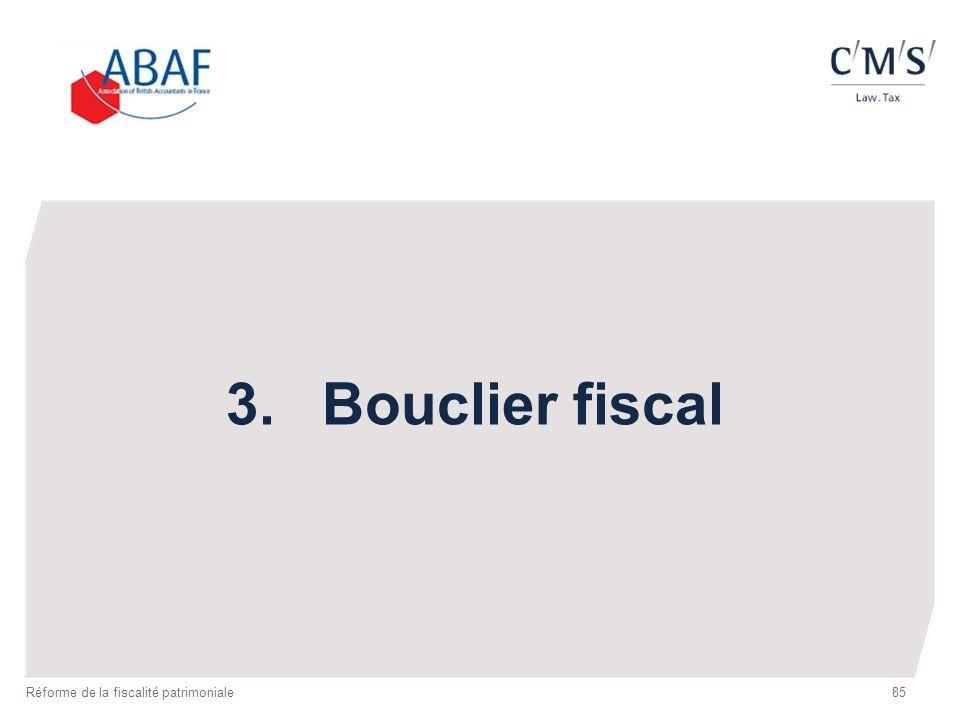 3. Bouclier fiscal Réforme de la fiscalité patrimoniale
