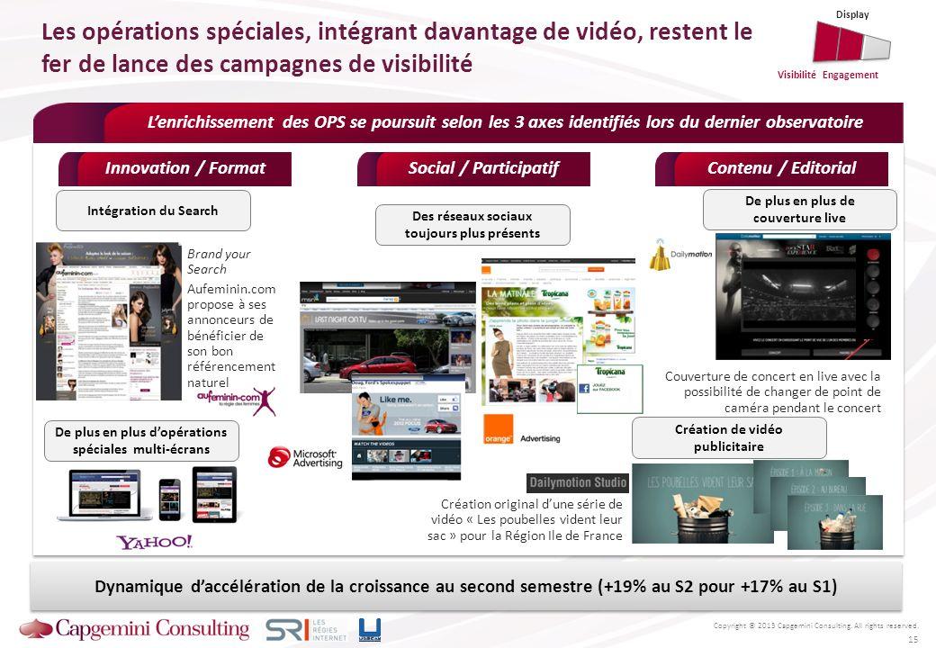 Display Les opérations spéciales, intégrant davantage de vidéo, restent le fer de lance des campagnes de visibilité.