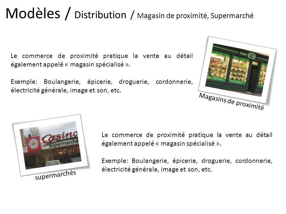 Modèles / Distribution / Magasin de proximité, Supermarché