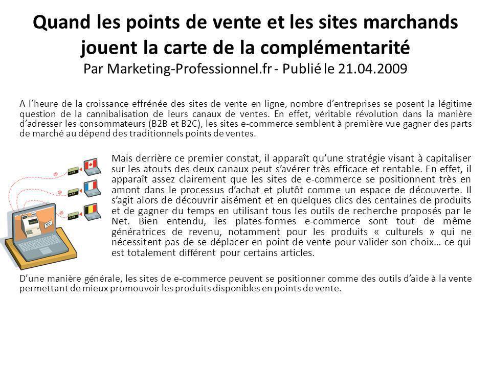 Quand les points de vente et les sites marchands jouent la carte de la complémentarité Par Marketing-Professionnel.fr - Publié le 21.04.2009
