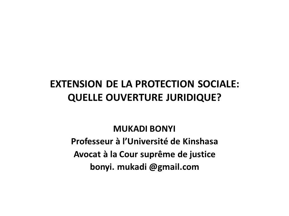 EXTENSION DE LA PROTECTION SOCIALE: QUELLE OUVERTURE JURIDIQUE