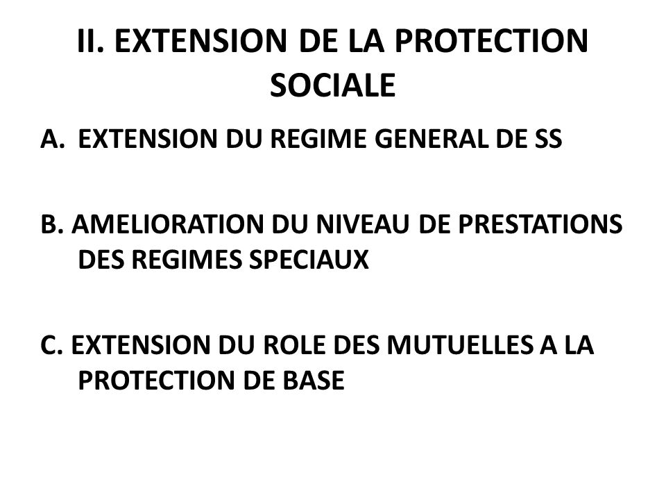 II. EXTENSION DE LA PROTECTION SOCIALE