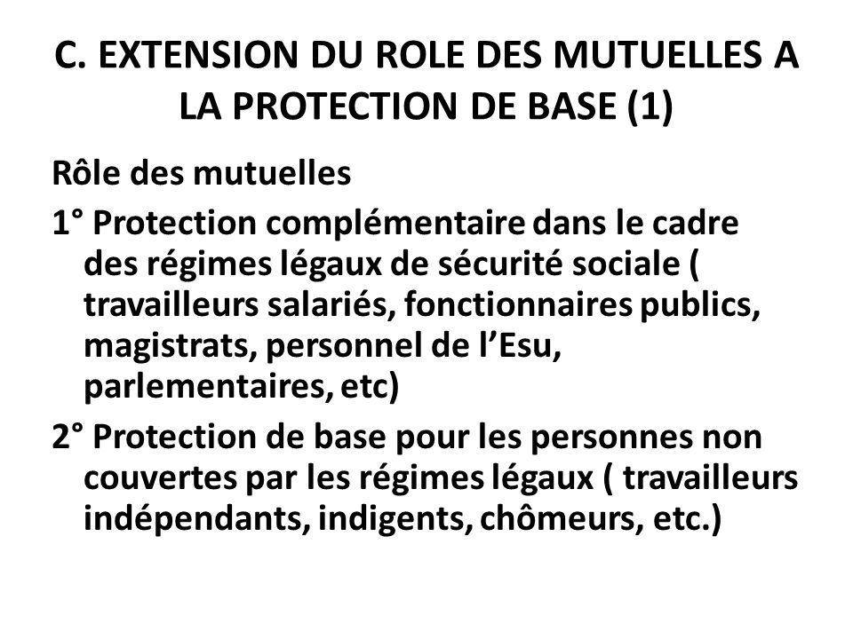 C. EXTENSION DU ROLE DES MUTUELLES A LA PROTECTION DE BASE (1)