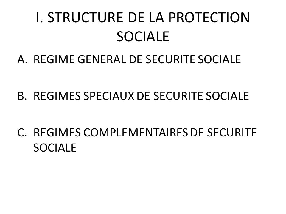 I. STRUCTURE DE LA PROTECTION SOCIALE