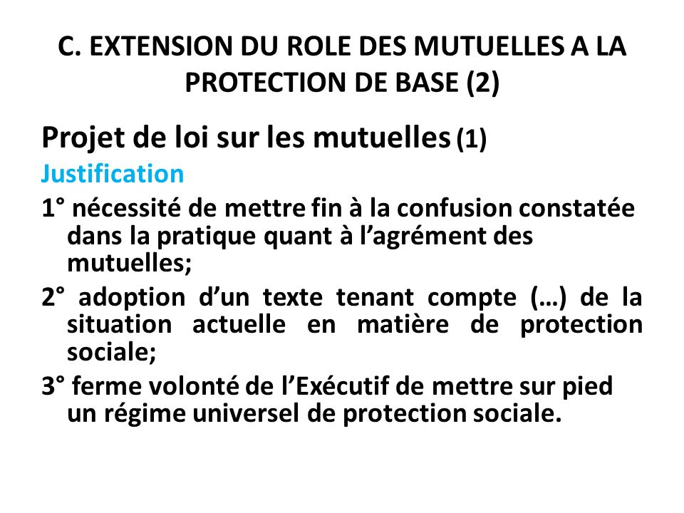 C. EXTENSION DU ROLE DES MUTUELLES A LA PROTECTION DE BASE (2)