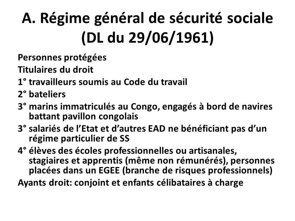 A. Régime général de sécurité sociale (DL du 29/06/1961)