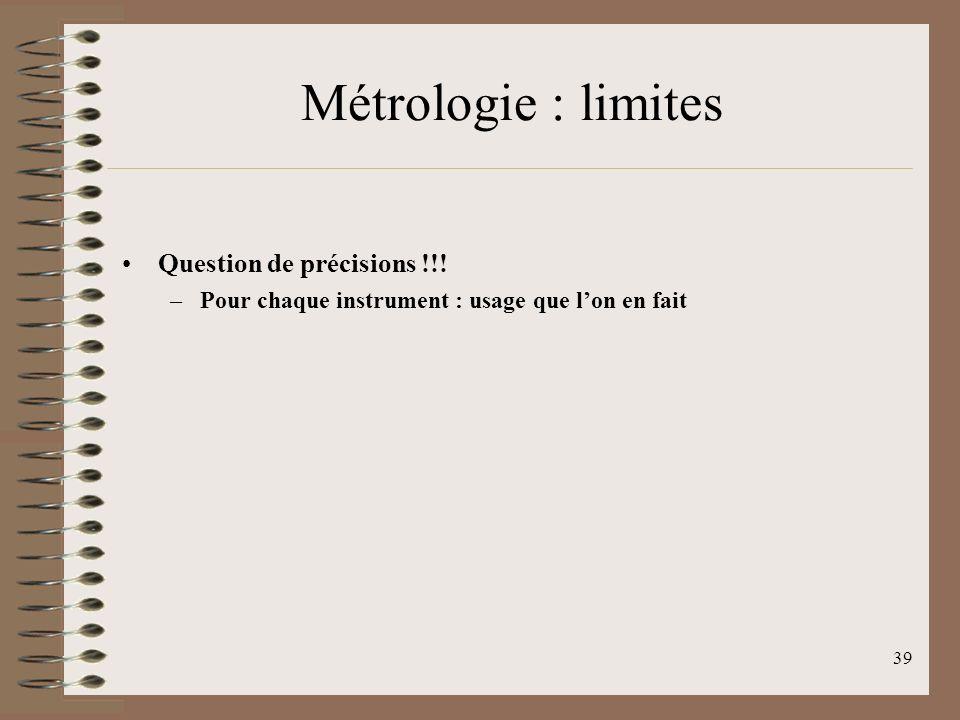 Métrologie : limites Question de précisions !!!