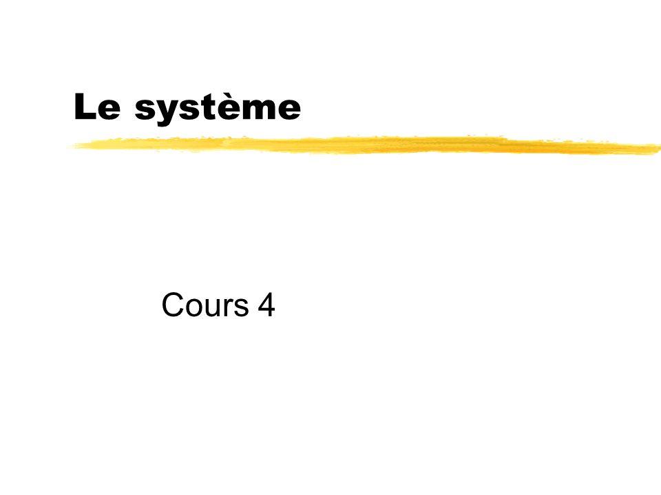 Le système Cours 4