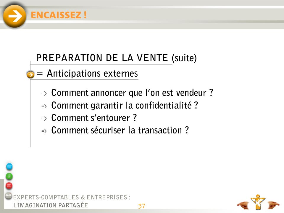 PREPARATION DE LA VENTE (suite) = Anticipez la plus-value :